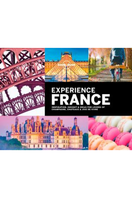 Lonely Planet Experience Franc...