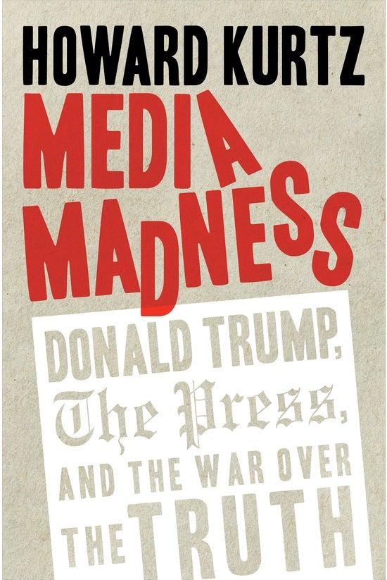 Media Madness: Donald Trump, T...