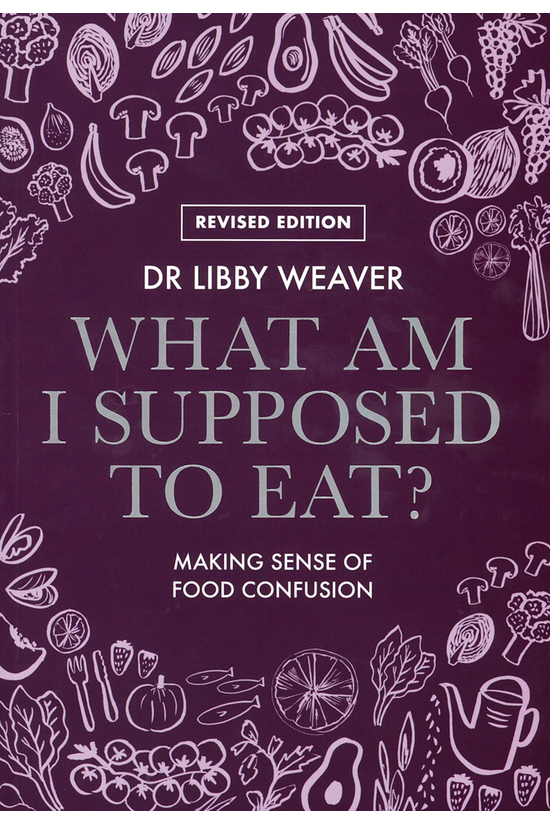 What Am I Supposed To Eat?: Re...