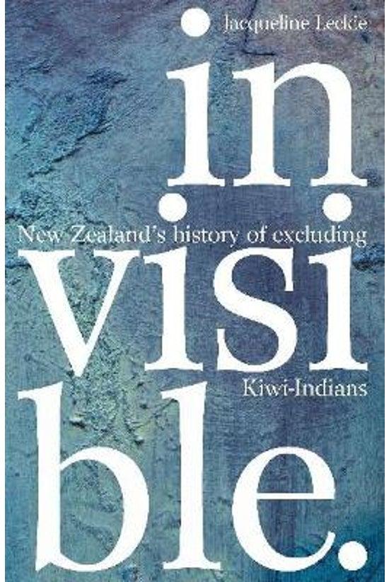 Invisible: New Zealand's Histo...