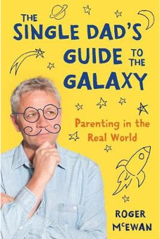 The Single Dad's Guide To The ...