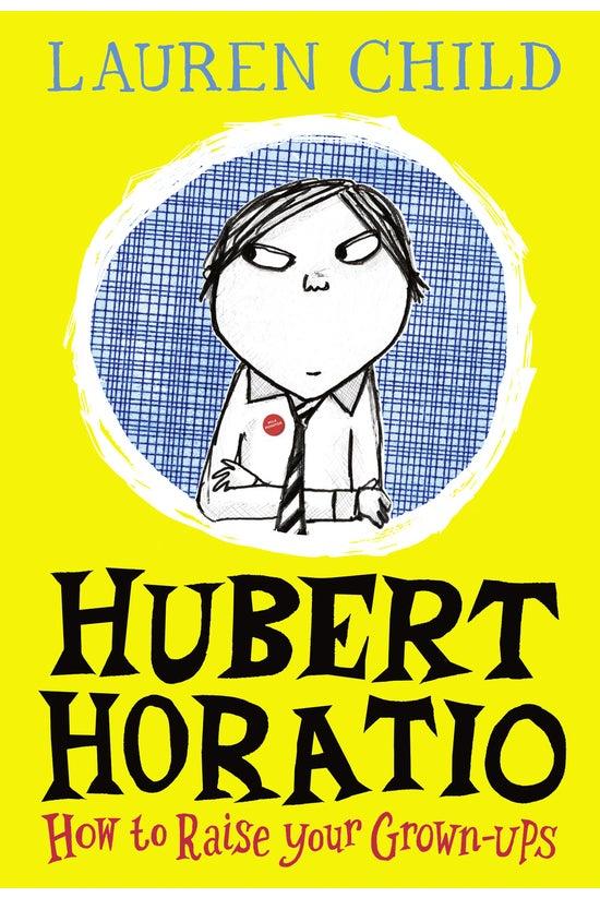 Hubert Horatio: How To Raise Y...