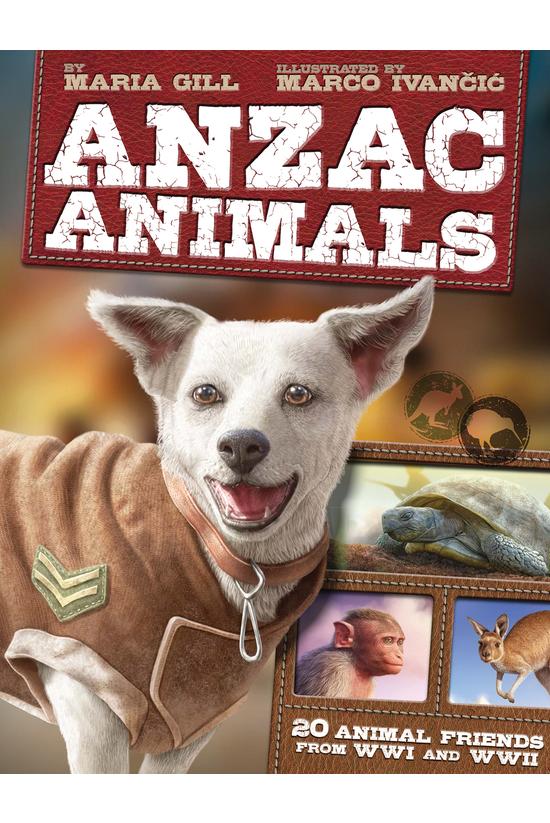 Anzac Animals: 20 Animal Frien...