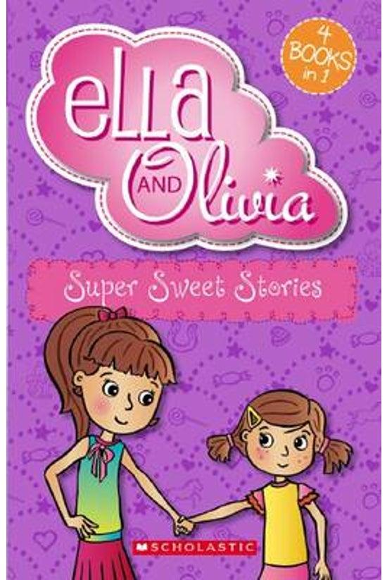 Ella And Olivia: Super Sweet S...