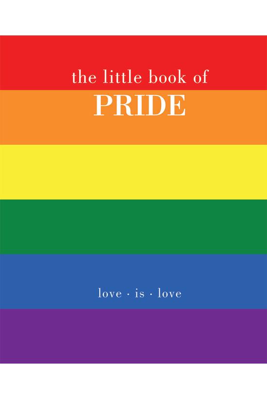 The Little Book Of Pride: Love...