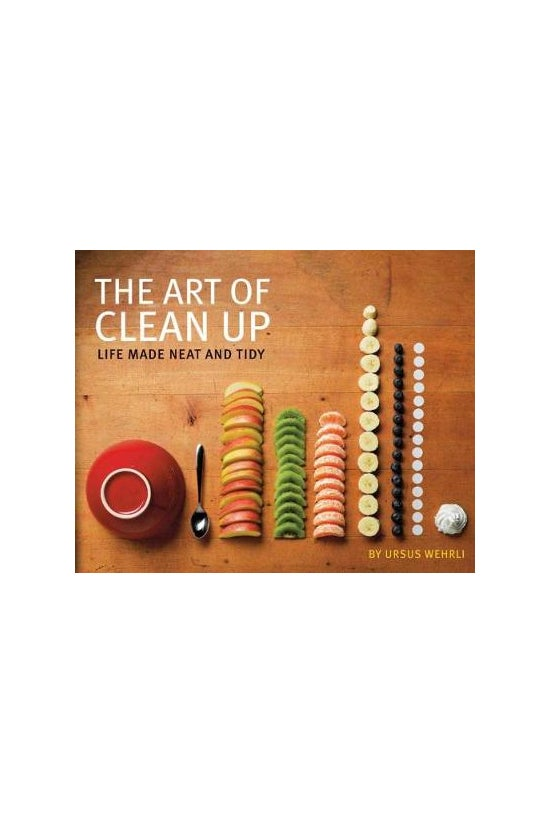 Art Of Clean Up: Life Made Nea...