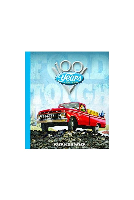 Ford Tough: 100 Years Of Ford ...