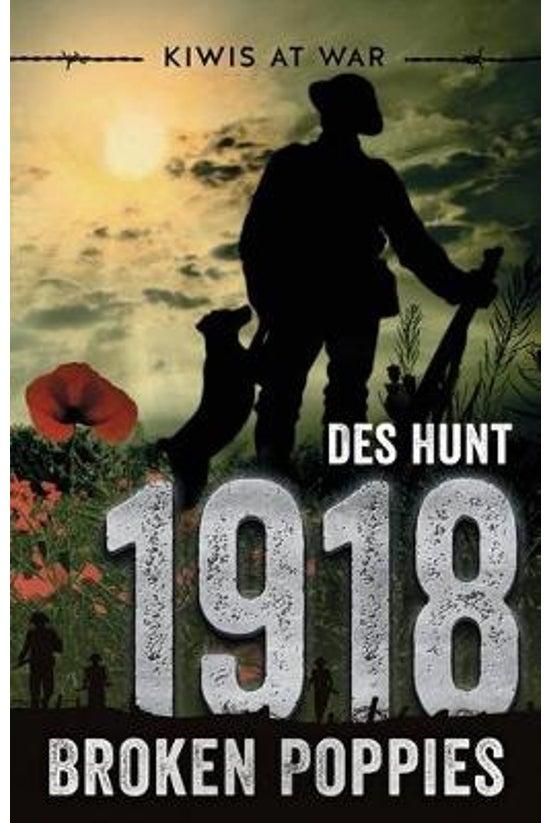 Kiwis At War: 1918 Broken Popp...