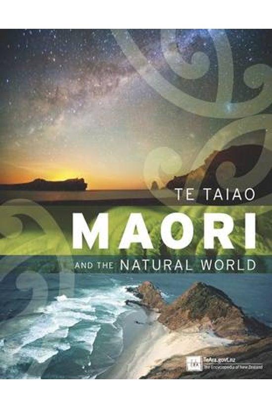 Te Taiao: Maori And The Natura...