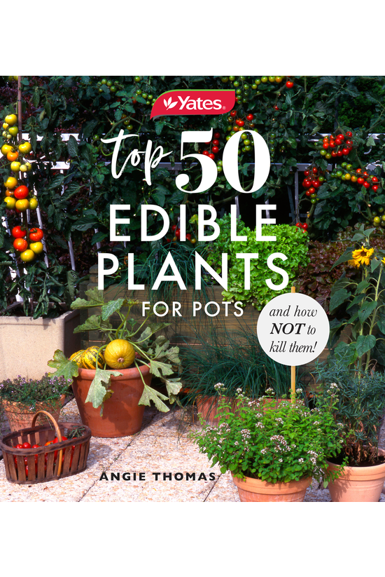 Yates Top 50 Edible Plants For...