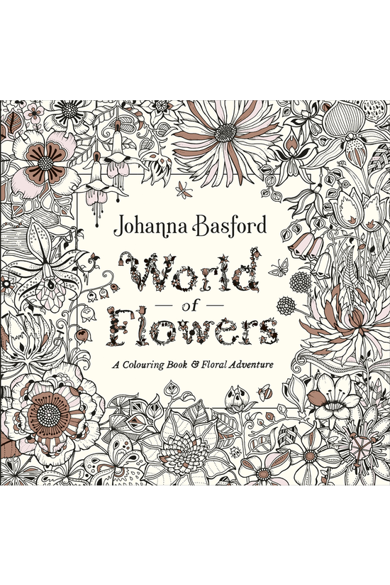 World Of Flowers: A Colouring ...