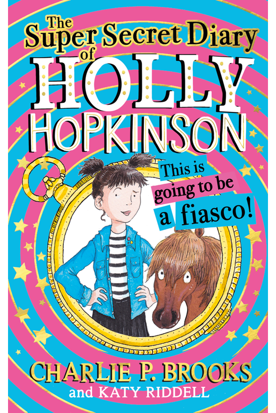 The Super-secret Diary Of Holl...