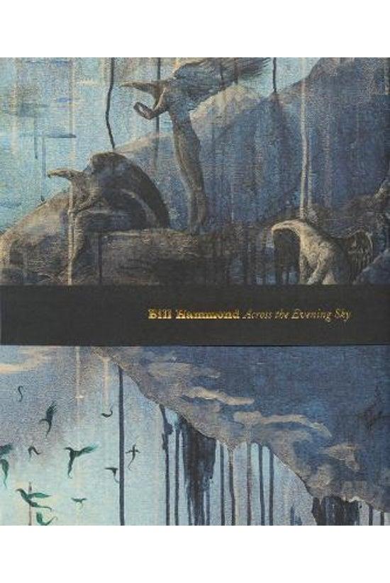 Bill Hammond: Across The Eveni...