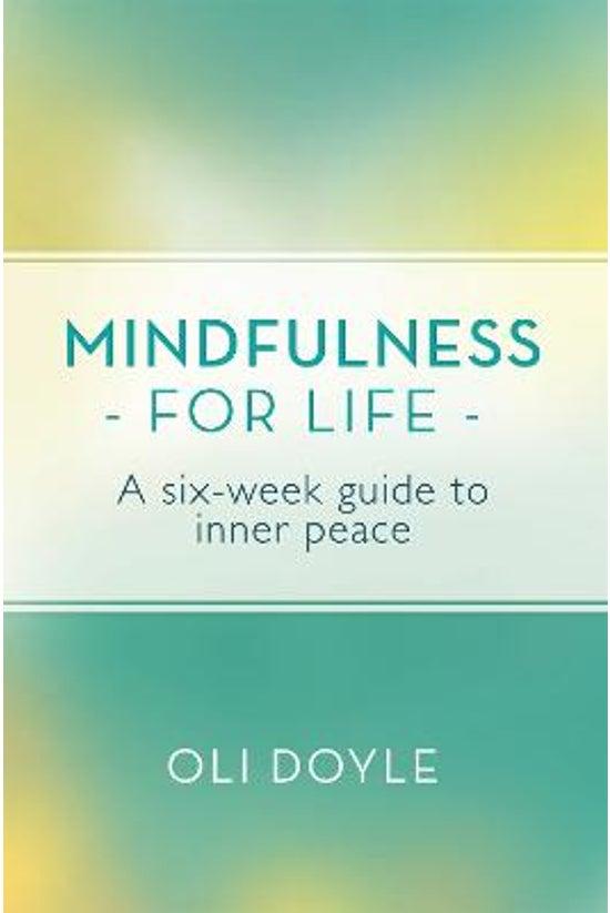 Mindfulness For Life: A Six-we...