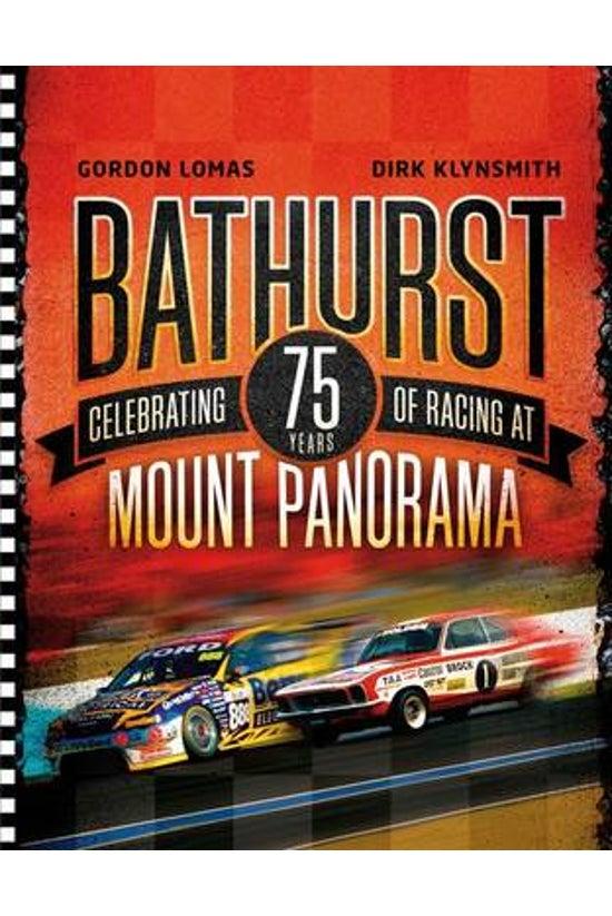 Bathurst: 75 Years Racing Mt P...
