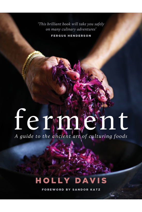 Ferment: A Guide To The Ancien...