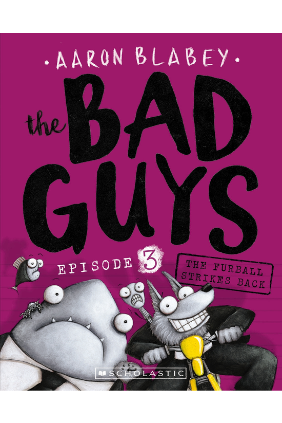 The Bad Guys #03: The Furball ...