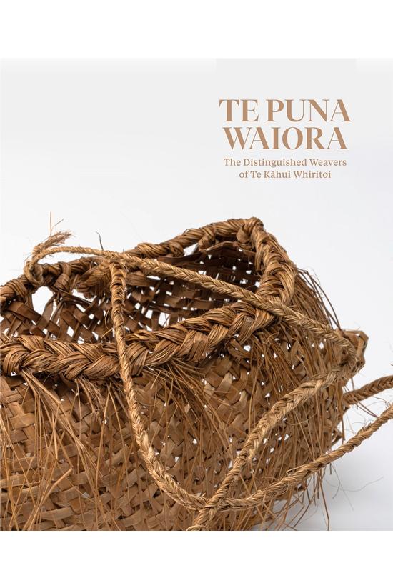 Te Puna Waiora: The Weavers Of...