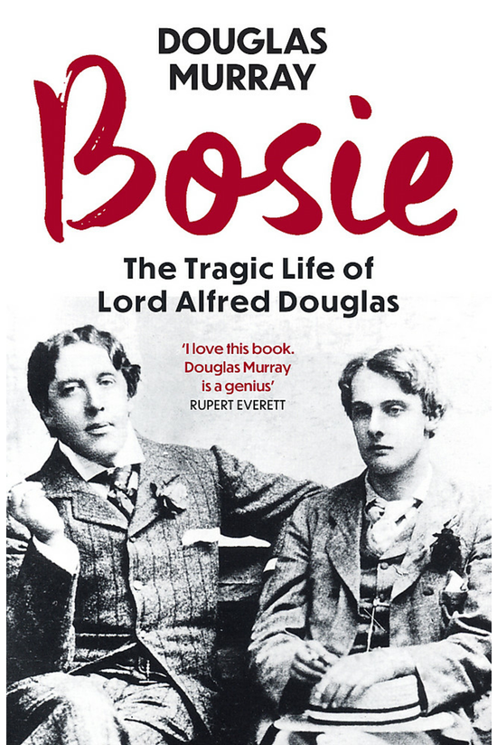 Bosie: A Biography Of Lord Alf...