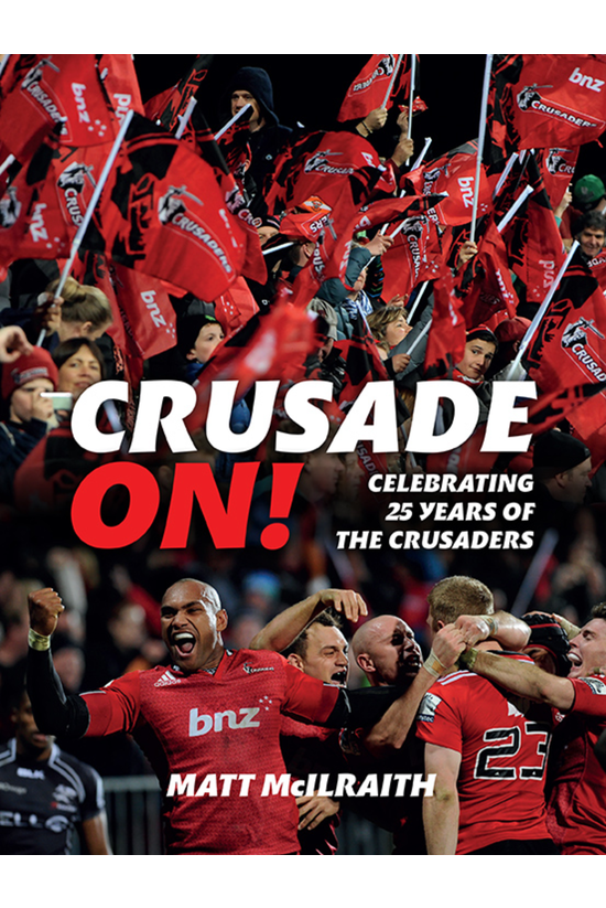 Crusade On!: Celebrating 25 Ye...