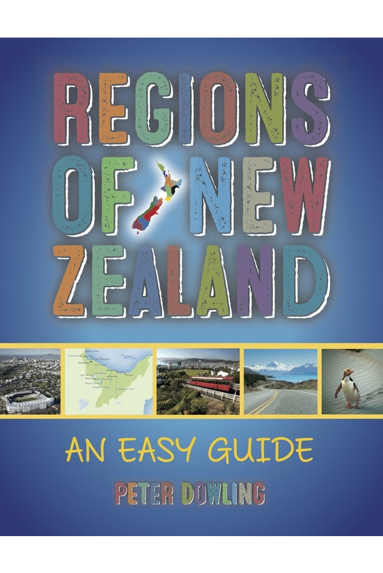 Regions Of New Zealand: An Eas...