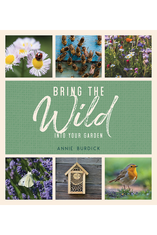 Bring The Wild Into Your Garde...