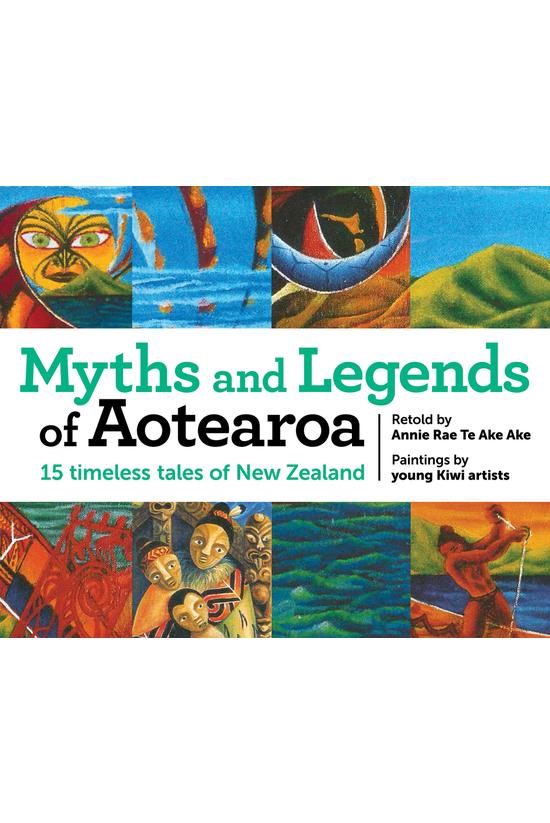 Myths And Legends Of Aotearoa:...