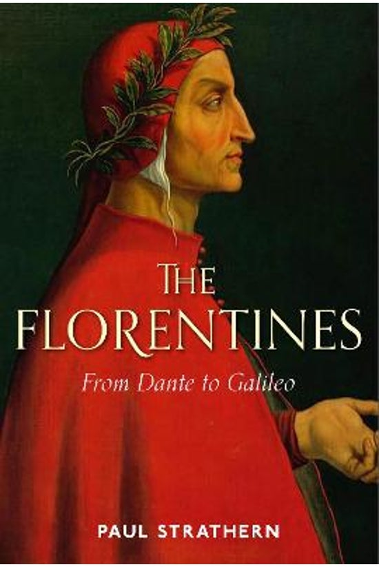 The Florentines: From Dante To...