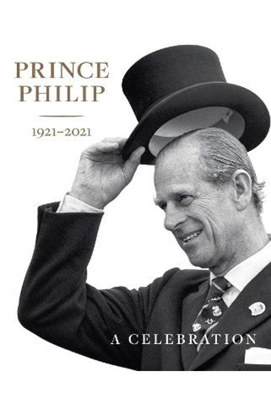 Prince Philip 1921-2021: A Cel...