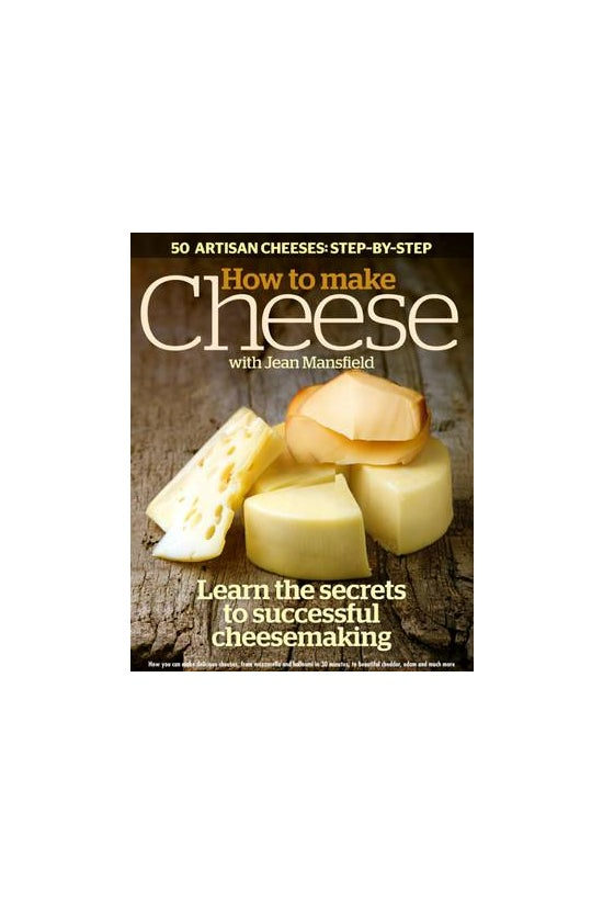 How To Make Cheese: Learn The ...