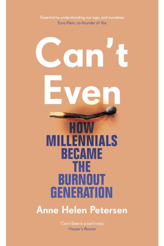 Can't Even: How Millennials Be...