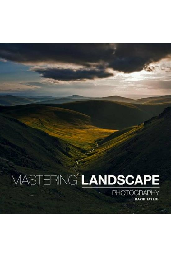 Mastering Landscape Photograph...