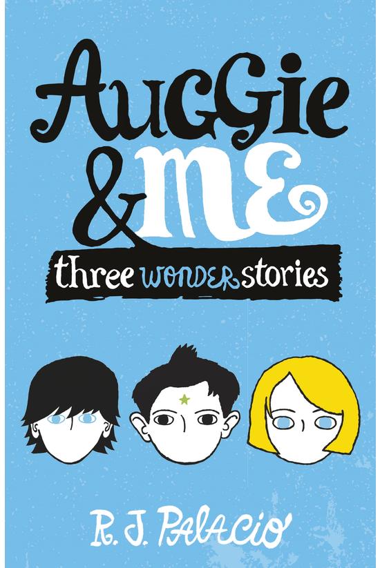 Auggie & Me: Three Wonder ...