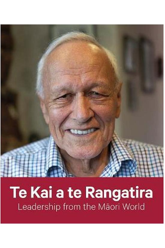 Te Kai A Te Rangatira: Leaders...