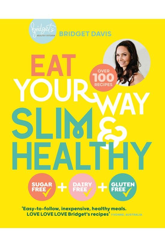 Eat Your Way Slim & Health...