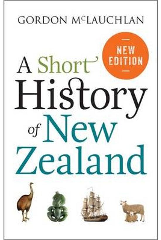 A Short History Of New Zealand