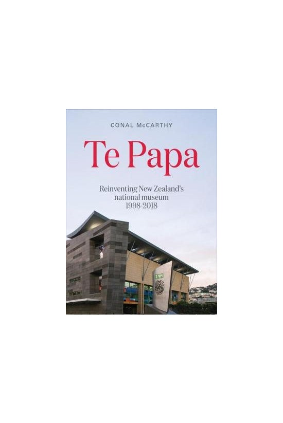 Te Papa: Reinventing New Zeala...