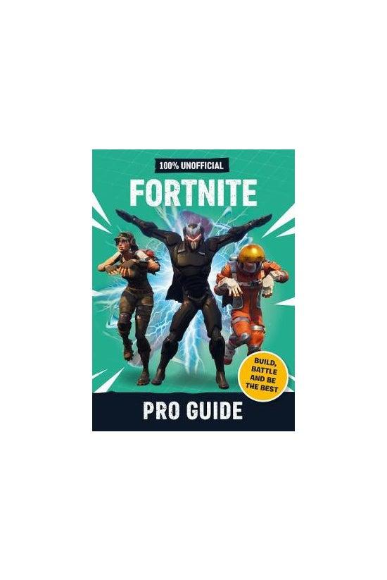 Fortnite: Pro Guide 100% Unoff...