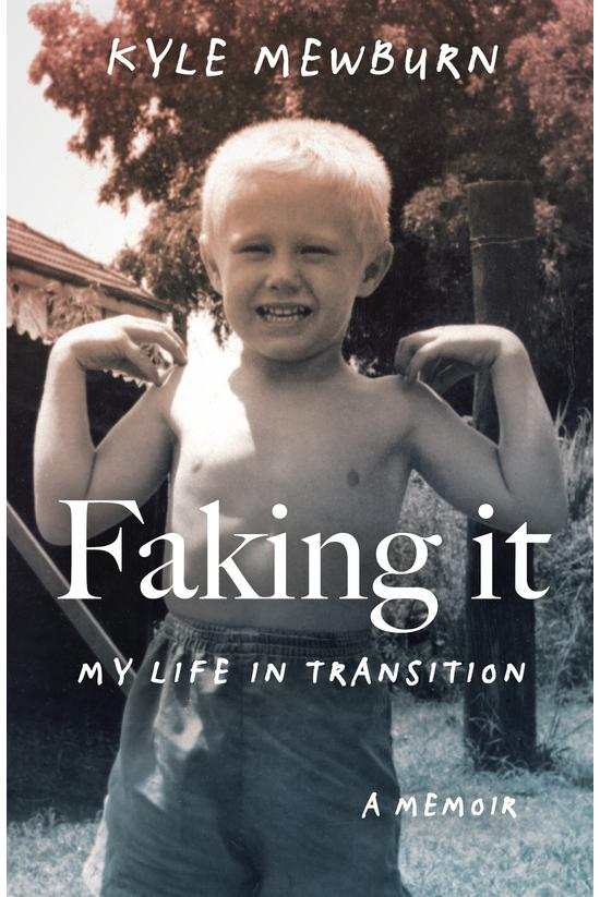 Faking It: My Life In Transiti...