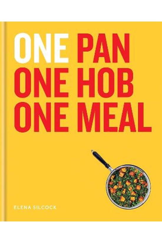 One: One Pan, One Hob, One Mea...