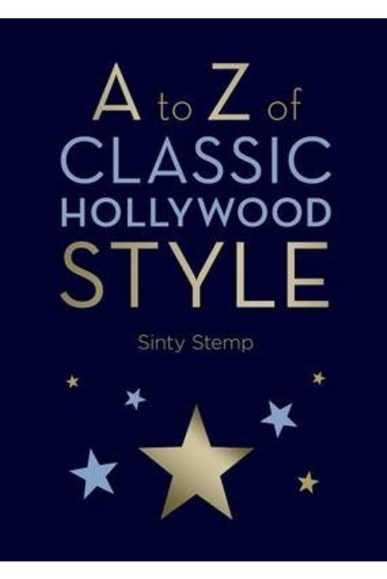 A To Z Of Classic Hollywood St...