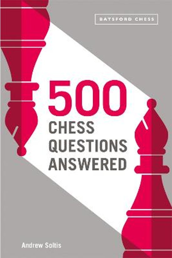 500 Chess Questions Answered
