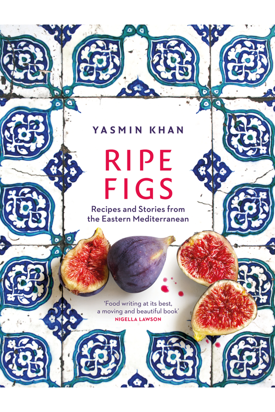Ripe Figs: Recipes And Stories...