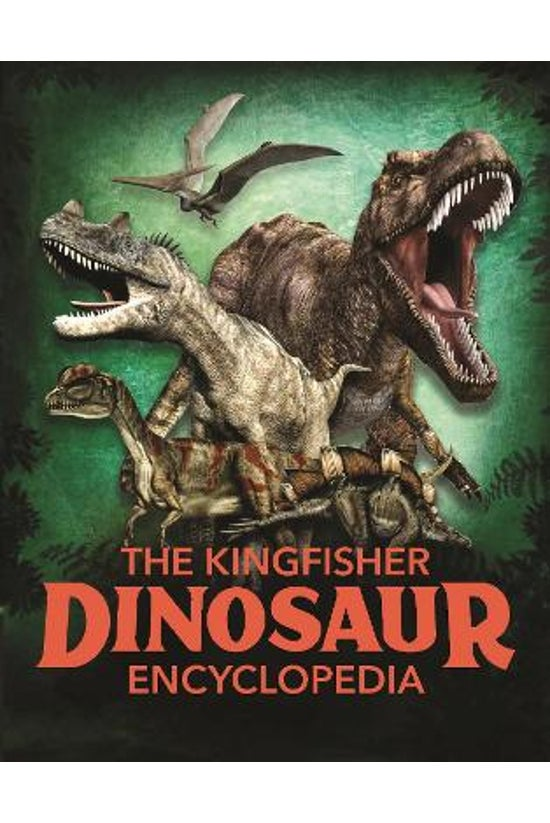 The Kingfisher Dinosaur Encycl...