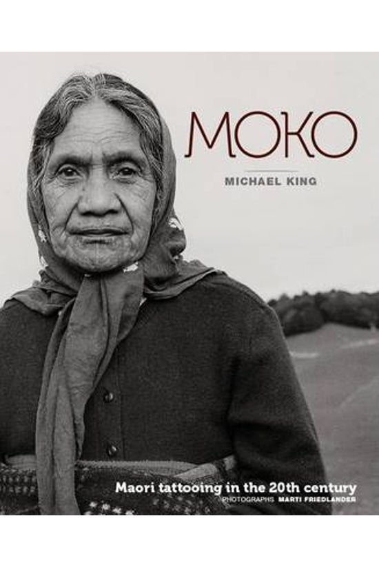 Moko: Maori Tattooing In The 2...