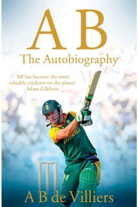 A B De Villiers - The Autobiog...