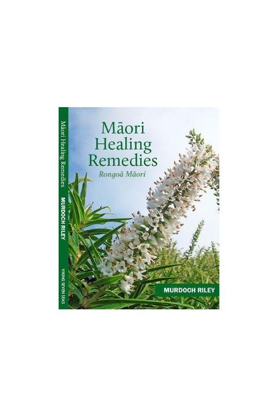 Maori Healing Remedies: Rongoa...