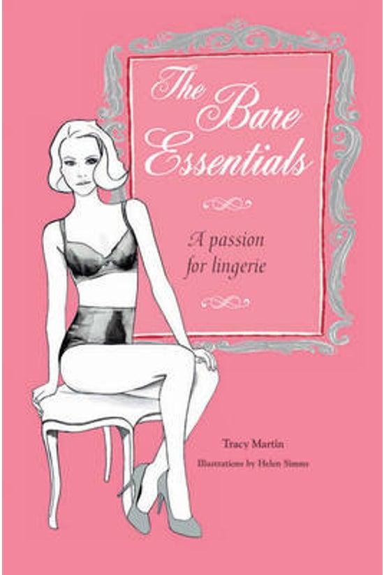 The Bare Essentials: A Passion...