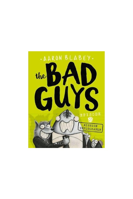 The Bad Guys #02: Mission Unpl...