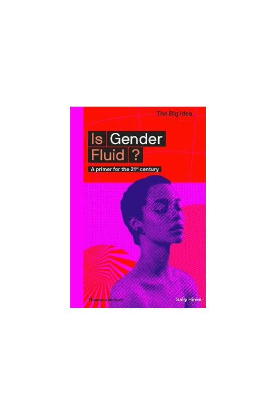 Is Gender Fluid?: A Primer For...